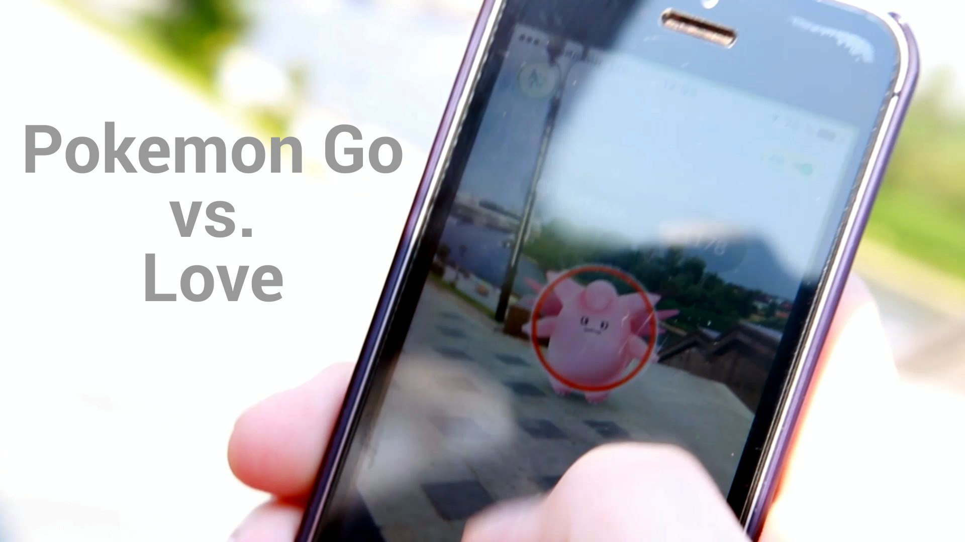 Pokemon Go vs Love